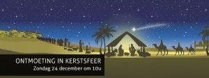 ONTMOETING IN KERSTSFEER Zondag 24 december om 10uONTMOETING IN KERSTSFEER Zondag 24 december om 10u